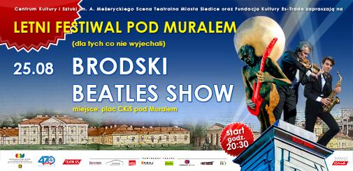 Letni Festiwal pod Muralem - Brodski Beatles Show