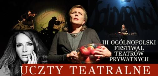 """""""Uczty Teatralne"""" w ramach III OFTP """"Sztuka plus Komercja"""""""